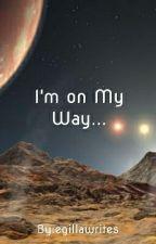I'm on My Way (A Sci-Fi Story) by egillawrites