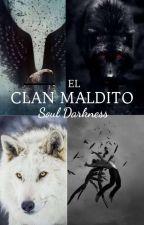 El CLAN MALDITO. by SoulDarkness199