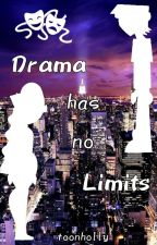 Drama Has No Limits by toonholly
