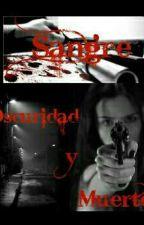 """""""SANGRE, OSCURIDAD Y MUERTE"""". by Rem2018"""