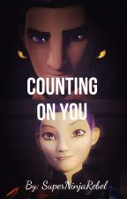 Counting On You  by SuperJediRebel