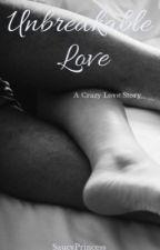 Unbreakable  Love(Nina & Chris) by SaucyPrincess