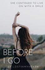 Before I Go ➸ L.H by lostinmyheadx