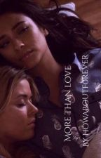 More Than Love - An Emison Fanfiction (Lesbian) by howaboutf0rever