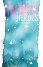 Banned Heroes by MarineKimmy