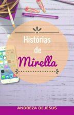 Histórias de Mirella (Completo) by andrezadejesus22
