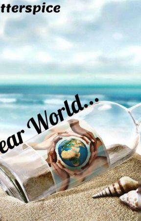 Dear World... by Phatterspice