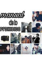 • Manual de lo Prohibido • Jos Canela •  by mimi1coder