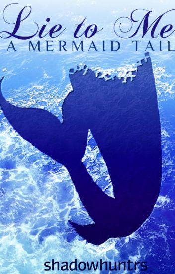 Lie to Me: A Mermaid Tail