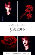 🍭PHOBIA🍭[Jungkook X Reader] by The_EmperorsNewBitch