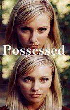 Possessed by lefabuluskilljoy
