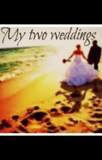 My two weddings by Sunshine0123