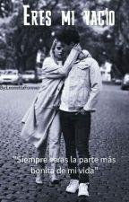 Eres mi vacío {Michaentina} by LeonettaForever