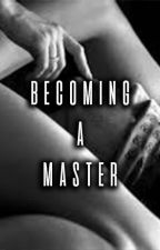 Becoming A Master  (Mother&Son) by DontCallMeUnknown