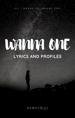 Wanna One Lyrics Profiles Wanna One Wattpad See more ideas about one, jinyoung, kim jaehwan. wattpad