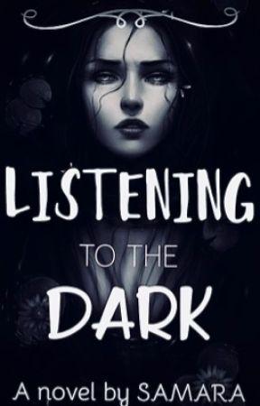Listening to the Dark by samaraax