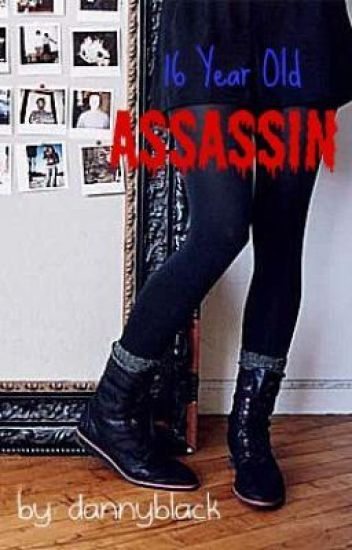 16 Year Old Assassin