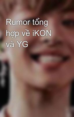 Rumor tổng hợp về iKON và YG