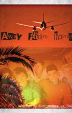 Away From Home (One Direction Fanfiction) by Niall_makes_us_Smile