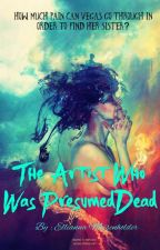 The Artist Who Was Presumed Dead  by ellie_reads142