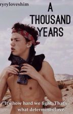 A Thousand Years (Taylor Caniff Fanfiction) by queenryry