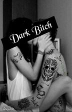 Dark Bitch (Niall FanFiction) by xSohailakhaled