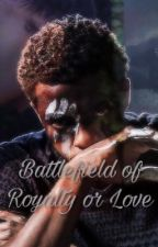 Battlefield of Royalty or Love  by itskeishaok12