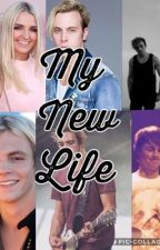 My New Life (R5 Fanfic) by Justusuntiltomorrow