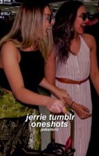 ➳ jerrie tumblr oneshots by jadesthirly