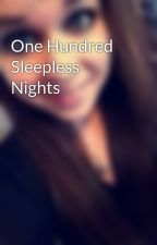 One Hundred Sleepless Nights by spencerhillx