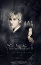 Kris is My Vampire Husband ?! by KrisYiFan