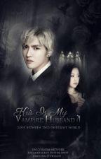 Kris is My Vampire Husband ?! by KrisYiFan