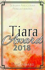 Tiara Award 2018 (CLOSE) by TiaraAward