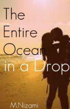 The Entire Ocean in a Drop by yungsultan