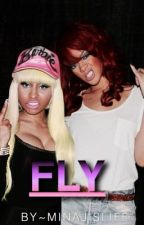 Fly (Nicki Minaj and Rihanna story)*Completed* by Minajislife