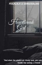 HEARTBREAK GIRL by demigodbl00d