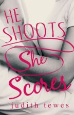 He Shoots, She Scores by JudithTewes