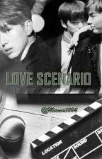Love Scenario [TAMAT] by Miawiii1004