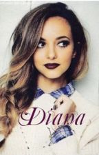 Diana. (Book 1)A One Direction fan fiction. by JKMartens29