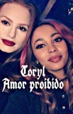 Toryl: Amor Proibido (RETA FINAL!) by TheStrangerLiar