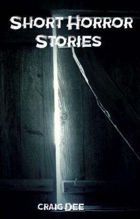 Short Horror Stories. by CraigDee