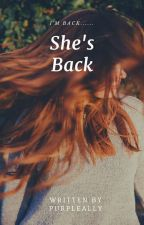 She's Back by PURPLEALLY