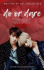 do or dare • a vkook story ® by so_taelicious