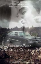 ~Supernatural One shot Collection~ by skylarforthewin