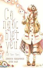 Cô ngốc biết yêu - Cố  Tam Tam by Duoluodetianshi
