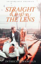 Straight Down The Lens by Inthecityofangels