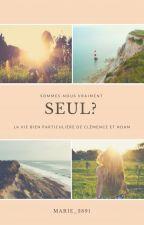 Sommes-nous vraiment SEUL? by Marie_3891