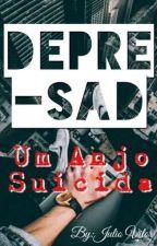 Deprê-Sad : Um Anjo Suicída  😇🔫 by JulioVitorFernandez