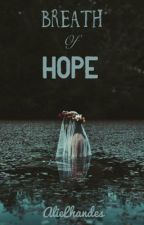 Breath of Hope by AlieLhandes