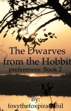 The Dwarves from the Hobbit preferences: Book 2 by foxythefoxpiratechil